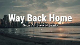 Download Way Back Home - SHAUN (ft.Conor Maynard) | Lyrics Video