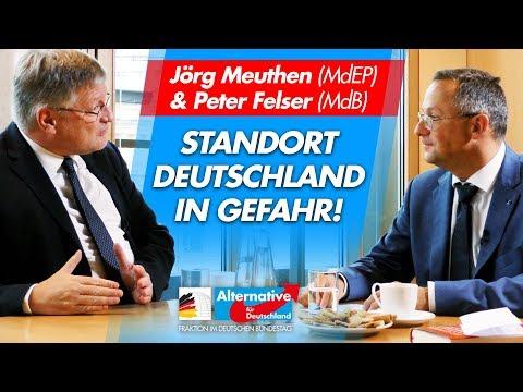 Standort Deutschland in Gefahr! - Jörg Meuthen & Peter Felser I AfD im Gespräch