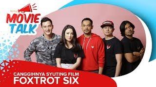 #MovieTalk Foxtrot Six - Film Bergaya Hollywood