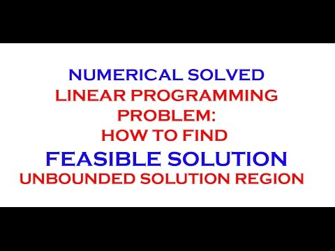 LINEAR PROGRAMMING PROBLEM : UNBOUNDED AND FEASIBLE SOLUTION REGION