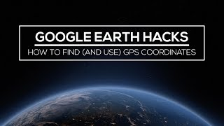 Google Earth Hacks: How to Find (and Use) GPS Coordinates Free HD Video