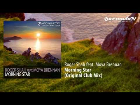 Roger Shah feat. Moya Brennan - Morning Star (Original Club Mix)