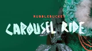 "Rubblebucket - ""Carousel Ride"""