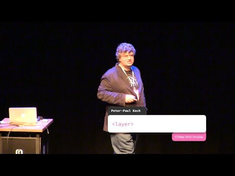 Peter-Paul Koch | LAYER | HTML Special, CSS Day 2016