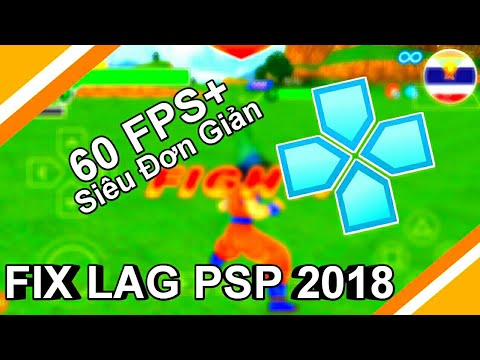 Hướng dẫn giảm Lag game PSP 2018 - How to fix Lag PPSSPP 2018  | Top Mobile TV | Mobile Team