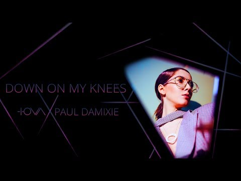 IOVA x Paul Damixie - Down On My Knees (Official Video)