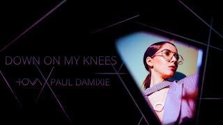 Смотреть клип Iova X Paul Damixie - Down On My Knees