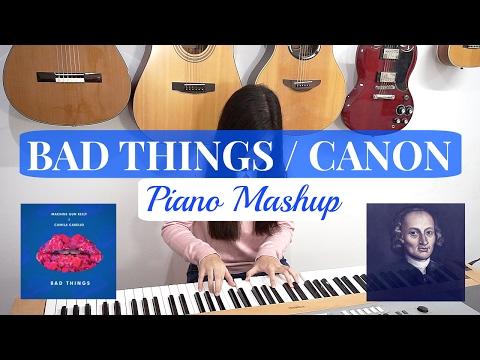Bad Things / Canon - Josephine Alexandra | Piano Mashup Cover