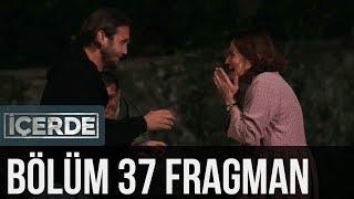 İçerde 37. Bölüm Fragman