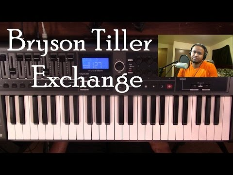 Piano Lesson | Bryson Tiller | Exchange