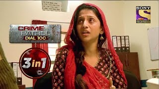 Crime Patrol Dial 100 | Episodes 98, 99 And 103 | 3 In 1 Webisodes