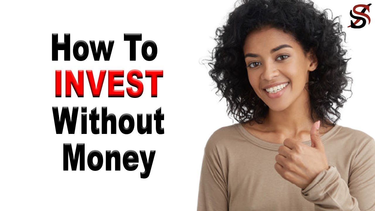 How to Invest Without Money (2) - YouTube