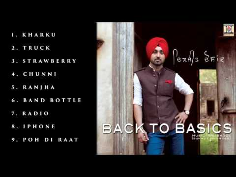 BACK TO BASICS - DILJIT DOSANJH - FULL SONGS JUKEBOX - YouTube