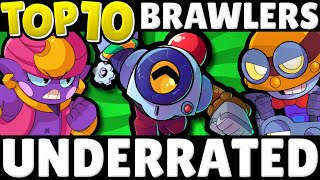 These 10 Brawlers are WAY BETTER than you THINK! | Top 10 Underrated Brawlers