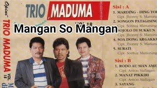 Mangan So Mangan - Lirik + Arti - Trio Maduma (Lagu Batak Nostalgia)