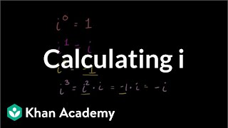 Calculating i raised to arbitrary exponents | Precalculus | Khan Academy