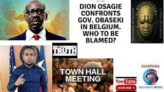 AMB. DION OSAGIE CONFRONTS OBASEKI IN BELGIUM. WHO TO BLAME?
