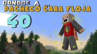 Pacheco cara Floja 40 | COMO SER UN SUPERHÉROE en Minecraft