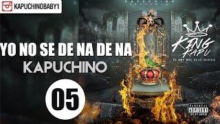 Yo No Se De Na De Na [Audio] - Kapuchino [Track 5]