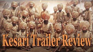 Review & Some Intresting Facts Of Kesari Film Trailer | Akshay Kumar | Parineeti Chopra