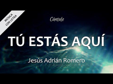 C0032 TÚ ESTÁS AQUÍ  - Jesús Adrián Romero (Letras)