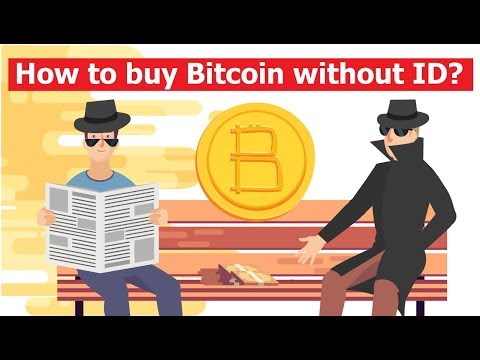 Methods That Work 2018: Buy Bitcoin Without Verification Of Your ID