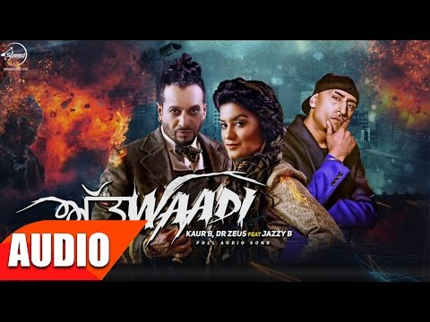 Attwaadi (Full Audio Song) | Kaur B, Feat Jazzy B & Dr zeus | Punjabi Audio Songs | Speed Records