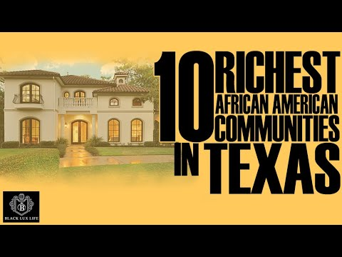 Black Excellist:  Top 10 Richest Black Communities In Texas