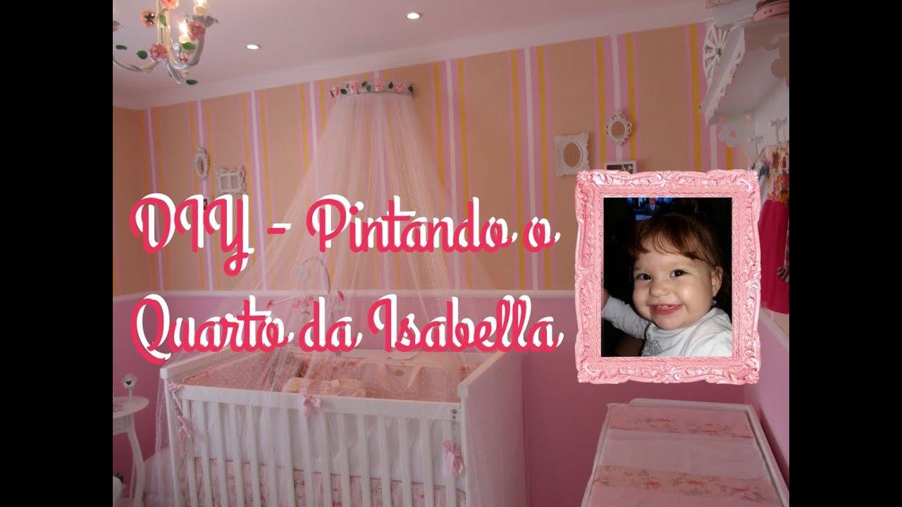 Faca Voce Mesmo O Quarto Do Seu Bebe ~ Fa?a voc? mesmo  DIY  Pintando o quarto da beb? Isabella  Estilo
