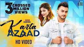 Karta Azaad  | ( Full HD ) | Karan Dhariwal  | New Punjabi Songs 2019 | Latest Punjabi Songs 2019