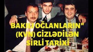 """Bakılı oğlanların"""" (KVN) gizlədilən sirli tarixi"""