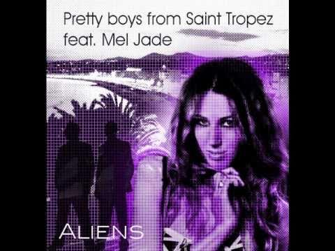 Pretty boys from Saint Tropez ft. Mel Jade - Aliens (+lyrics)