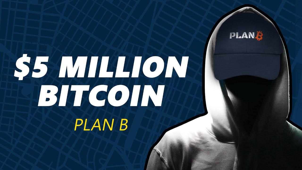 $5 MILLION BITCOIN   PLAN B