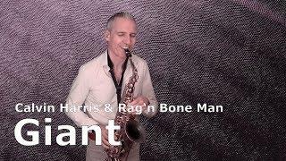 GIANT - CALVIN HARRIS & RAG'N BONE MAN - SAXOPHONE COVER Video