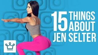 15 Things You Didn't Know About Jen Selter
