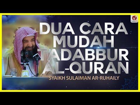 Dua Cara Mudah Tadabbur Al-Quran - Syaikh Sulaiman Ar-Ruhaily #NasehatUlama