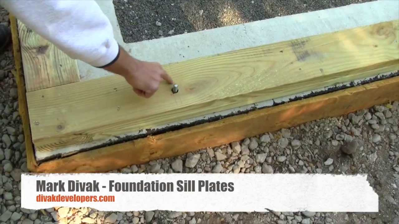 Custom Home Builder Tips Foundation Sill Plates Divak