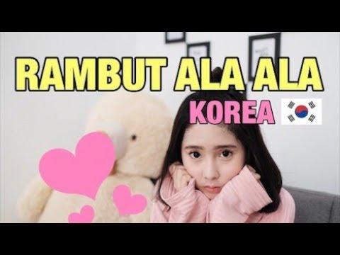 TUTORIAL RAMBUT ALA ALA KOREA