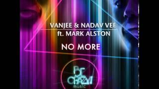 Vanjee Nadav Vee feat Mark Alston No More Original SC Snip