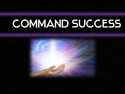 The Power of Will and Determination to Command Success - Law of Attraction