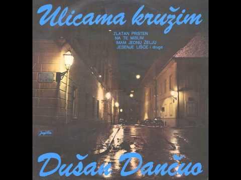 Dusan Dancuo - Ja te ljubim djevo mila - ( Audio )