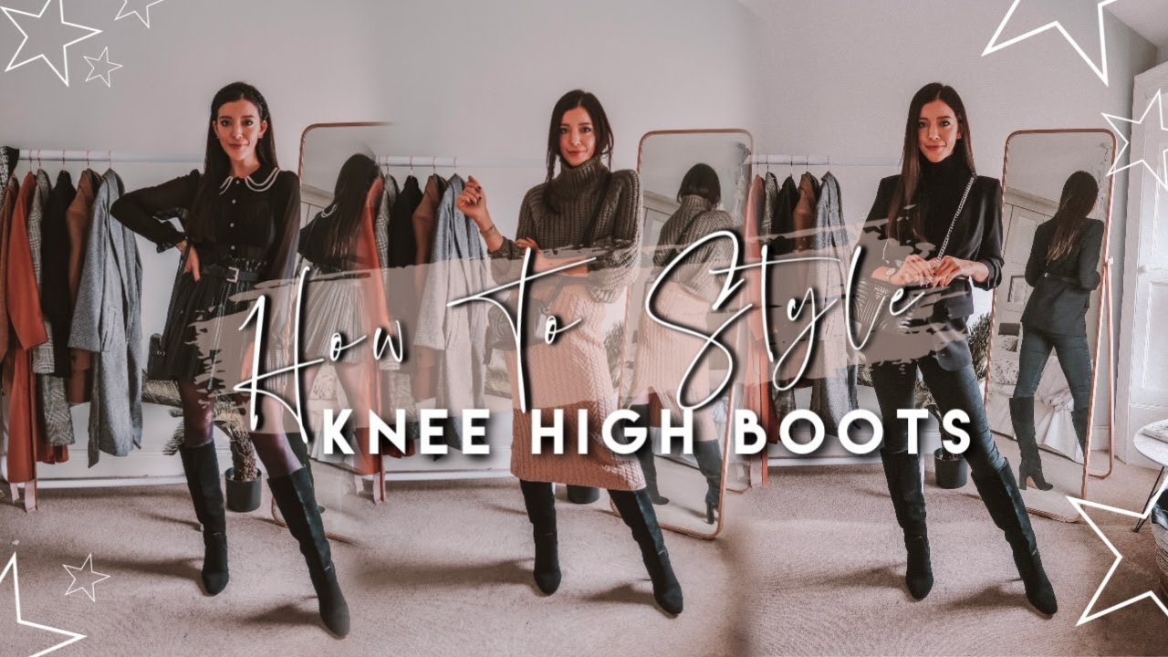 How To Style Knee High Boots Oufit Ideas For Knee High Boots This Autumn Winter Youtube