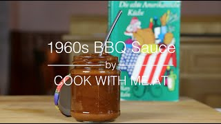 1960s Bbq Sauce - Grandma´s Recipe - Cook With Me.at