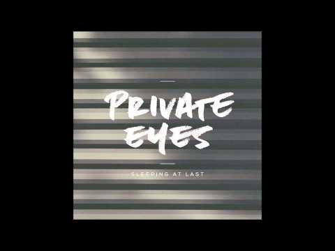 Private Eyes - Sleeping At Last