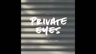 Private Eyes - Sleeping At Last