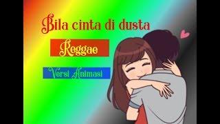 [1.94 MB] Bila Cinta Di Dusta reggae (SKA) Versi Animasi