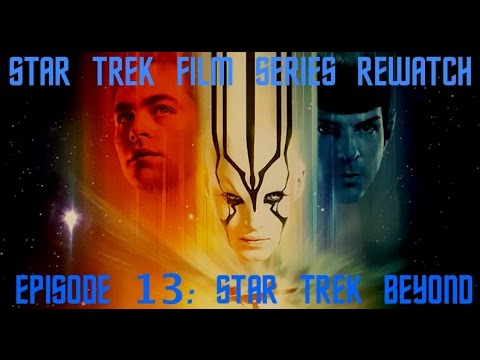 Star Trek Film Series Rewatch 13 - Star Trek Beyond
