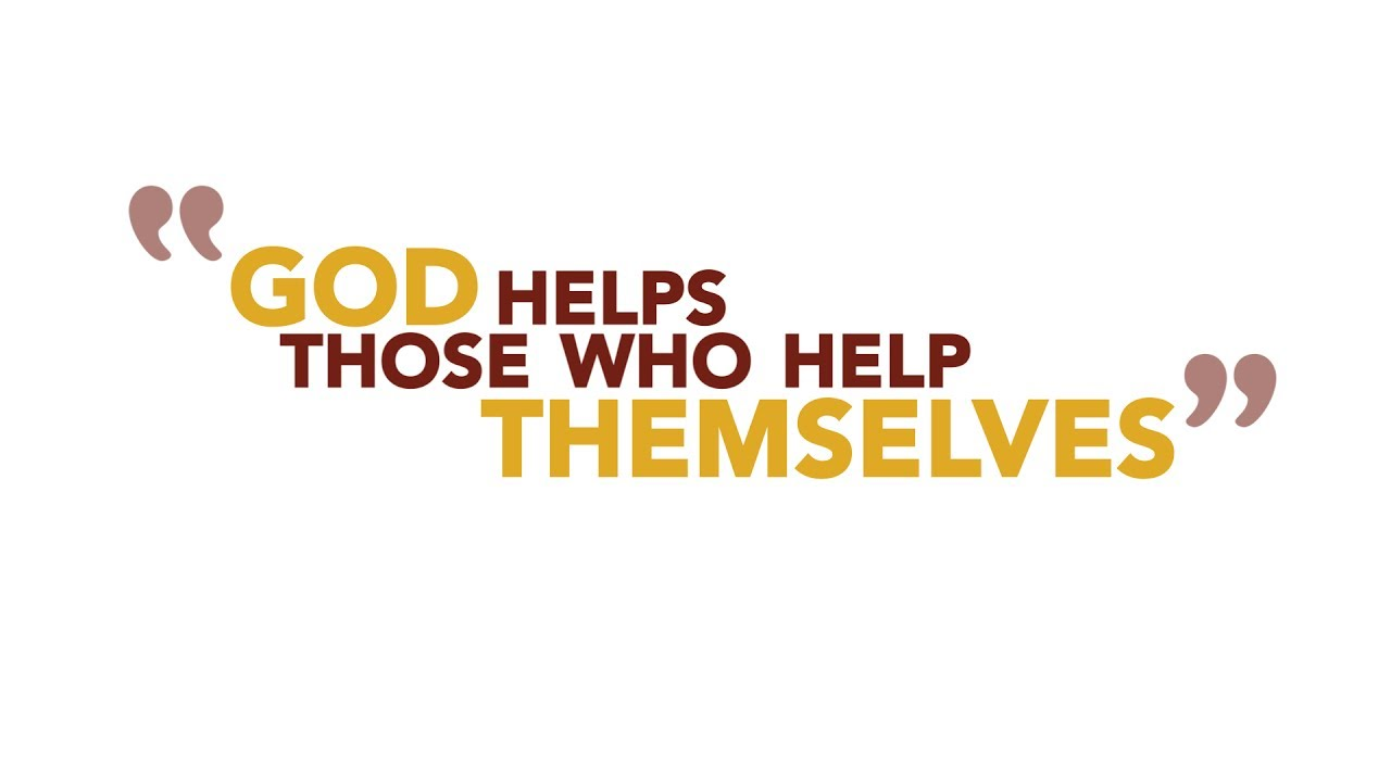 """Did You Know the Saying """"God Helps Those Who Help Themselves"""