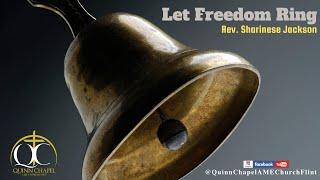 Let Freedom Ring | Rev. Sharinese Jackson | Quinn Chapel A.M.E Flint