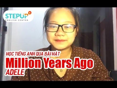 LS Học Tiếng Anh Qua Bài Hát: MILLION YEARS AGO - ADELE